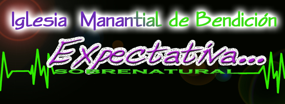 Manantialdebendicion Com: Expectativa Sobrenatural